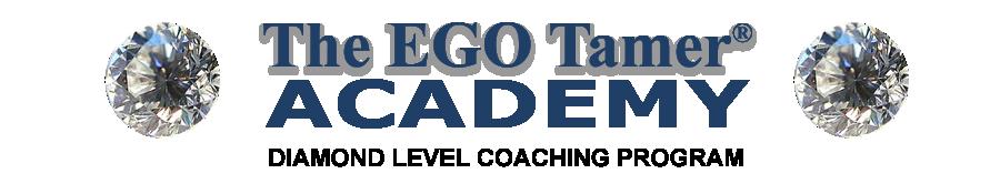 Diamond Level Coaching Program at The EGO Tamer Academy