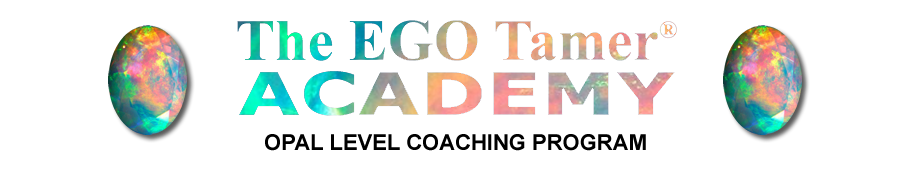 Opal Level Coaching at The EGO Tamer Academy