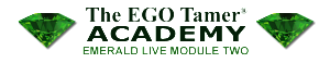 Emerald Live Module Two at The EGO Tamer Academy