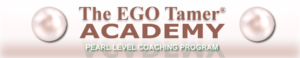 Pearl Level Coaching Program at The EGO Tamer® Academy
