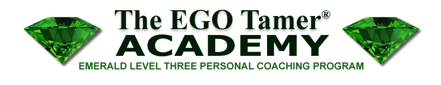 Emerald Level Three Personal Coaching at The EGO Tamer Academy
