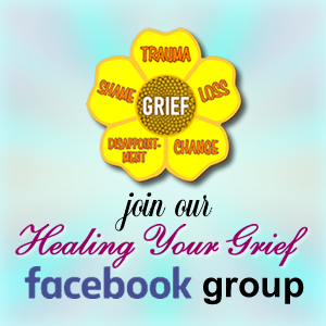 Join our Healing Your Grief Facebook Group